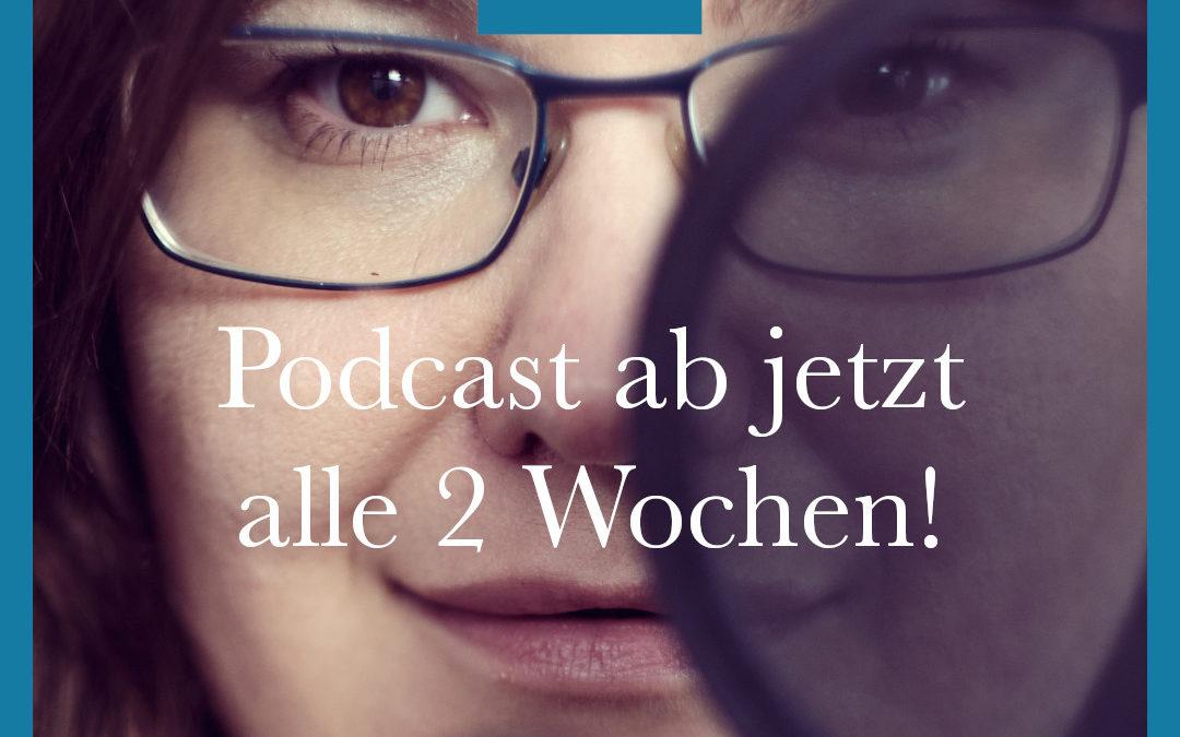 Der Podcast erscheint ab jetzt alle 2 Wochen